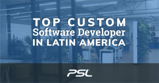 PSL Secures Position as the Top Custom Software Developer in Latin America