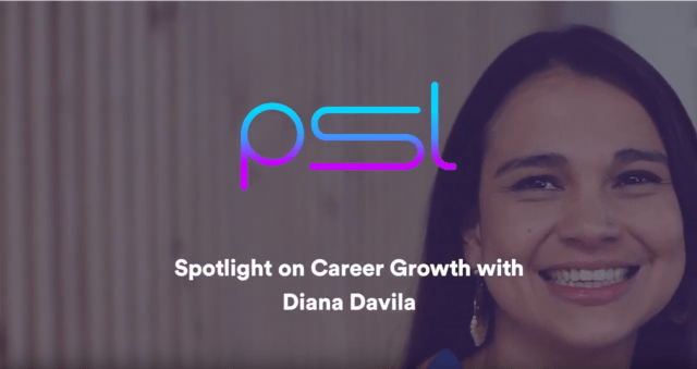 PSL Career Growth with Diana Davila